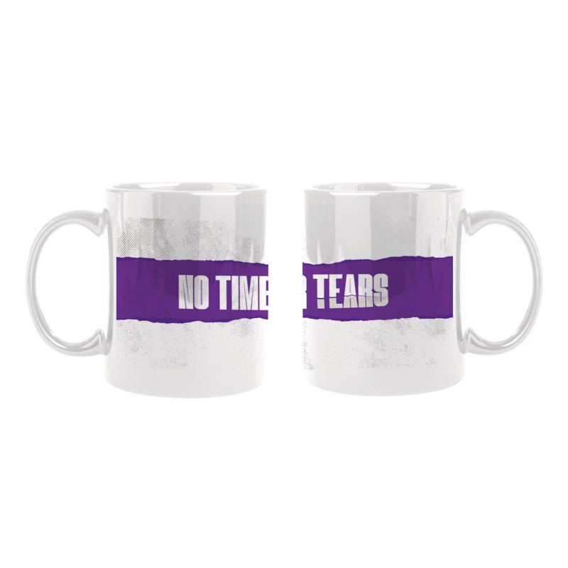 No Time For Tears Mug